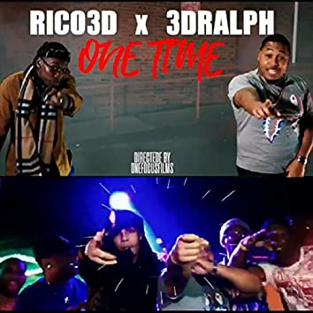 One Time (feat. 3d Ralph)