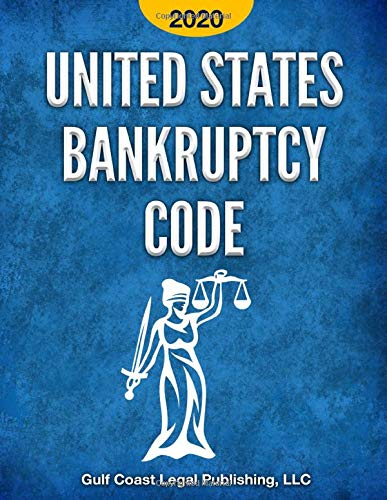 Compare Textbook Prices for United States Bankruptcy Code 2020: All Provisions in Effect as of March 27, 2020 including the CARES Act Amendments Federal Rules and Legislation Series  ISBN 9798665094229 by Legal Publishing LLC, Gulf Coast