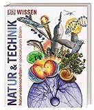 Wissen. Natur & Technik: Naturwissenschaften in spektakulären Bildern