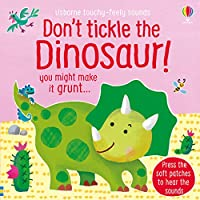 Don't Tickle the Dinosaur! (Touchy-Feely Sound Books)
