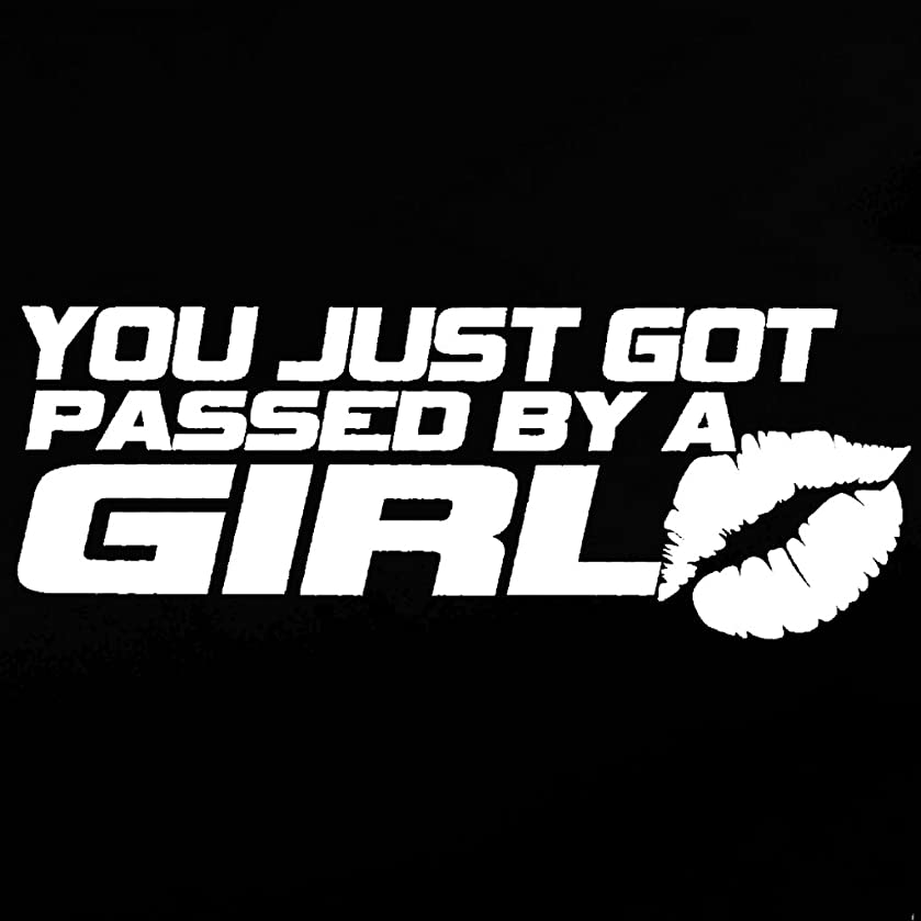 You Just Got Passed By A Girl JDM Decal Vinyl Sticker|Cars Trucks Vans Walls Laptop| WHITE |7.5 x 3 in|CCI712