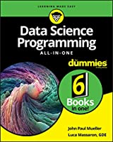 Data Science Programming All-In-One For Dummies (All in One for Dummies)