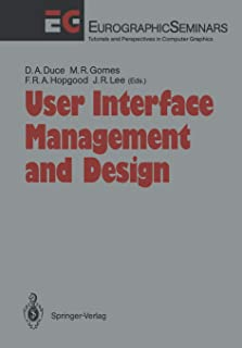 User Interface Management and Design: Proceedings of the Workshop on User Interface Management Systems and Environments Li...