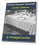 Pinwheel Banquet Tablecloth Vintage Crochet Pattern eBook (English Edition)