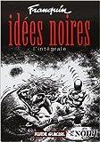 Idées noires - L'Intégrale de André Franquin ( 10 mai 2001 ) - 10/05/2001