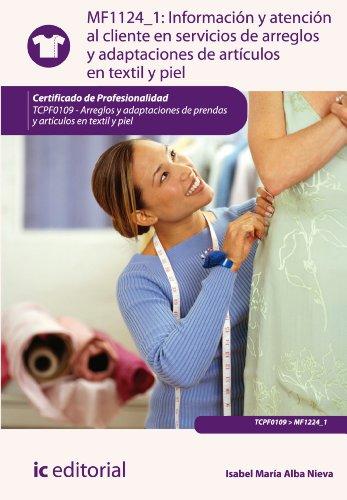 Información y atención al cliente en servicios de arreglos y adaptaciones de artículos en textil y piel. TCPF0109