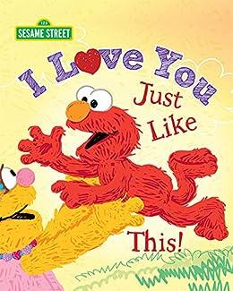 I Love You Just Like This! (Sesame Street Scribbles Elmo) by [Lillian Jaine, Ernie Kwiat, Sesame Workshop]