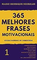 365 melhores frases motivacionais - Gotas diárias de Sabedoria - Vol. 1: Para profissionais e amam compartilhar...