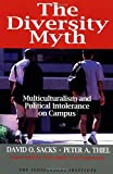 The Diversity Myth : Multiculturalism and Political Intolerance on Campus