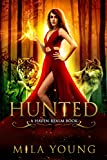 Hunted: A Reverse Harem Fairy Tale Retelling (Haven Realm Chronicles Book 1)