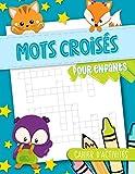Mots croisés pour enfants - Cahier d'activités: 50 pages de jeux avec les mots pour les 8-12 ans