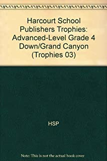 Harcourt School Publishers Trophies: Advanced-Level Grade 4 Down/Grand Canyon