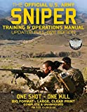 The Official US Army Sniper Training and Operations Manual: Full Size Edition: The Most Authoritative & Comprehensive Long-Range Combat Shooter's Book ... / TC 3-22.10) (Carlile Military Library)