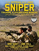 """The Official Us Army Sniper Training and Operations Manual: The Most Authoritative & Comprehensive Long-range Combat Shooter's Book in the World: 450+ Pages, Big 8.5"""" X 11"""" Size (Fm 3-22.10 / Fm 23-10 / Tc 3-22.10) (Carlile Military Library)"""