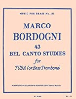Marco Bordogni: 43 Bel Canto Studies For Tuba Or Bass Trombone. For チューバ, バス・トロンボーン