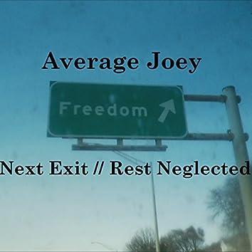 Next Exit // Rest Neglected