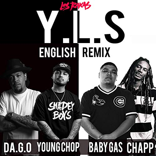 Y.L.S English Remix (feat. D.A.Go, Baby Gas, Chapp the Rapstar & Young Chop) (Remix) [Explicit]
