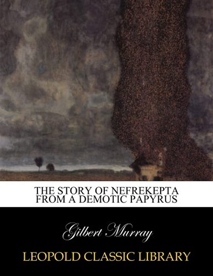 コーデリア理論選択The story of Nefrekepta from a demotic papyrus