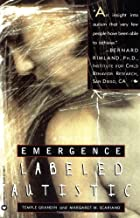 Emergence: Labelled Autistic: Labeled Autistic by Grandin, Temple, Scariano, Margaret M. 2Rev edition (2005)
