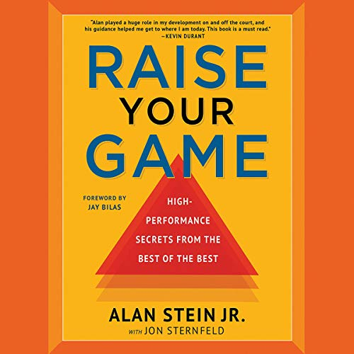 Raise Your Game     High-Performance Secrets from the Best of the Best              By:                                                                                                                                 Alan Stein,                                                                                        Jon Sternfeld,                                                                                        Jay Bilas - foreword                               Narrated by:                                                                                                                                 Alan Stein                      Length: 7 hrs and 36 mins     122 ratings     Overall 4.8