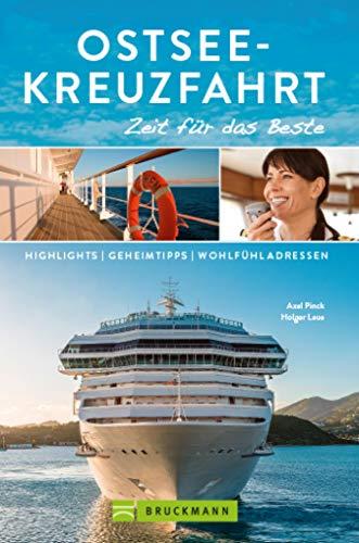 Bruckmann Reiseführer Ostsee-Kreuzfahrt: Zeit für das Beste: Highlights, Geheimtipps, Wohlfühladressen