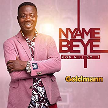 Nyame Beye (God Will Do It)