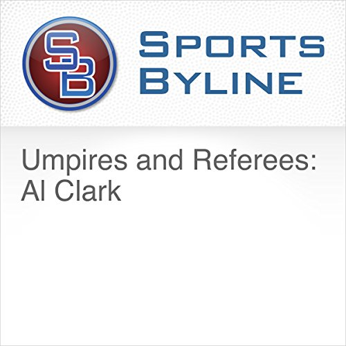 Umpires and Referees: Al Clark                   By:                                                                                                                                 Ron Barr                               Narrated by:                                                                                                                                 Ron Barr,                                                                                        Al Clark                      Length: 10 mins     Not rated yet     Overall 0.0