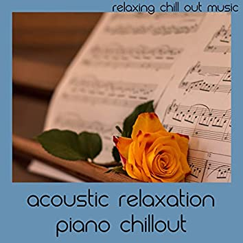 Acoustic Relaxation Piano Chillout