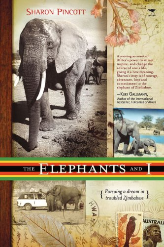 Elephants and I: Pursuing a Dream In Troubled Zimbabwe