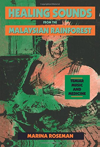 Healing Sounds from the Malaysian Rainforest: Temiar Music and Medicine (Comparative Studies of Health Systems and Medical Care)