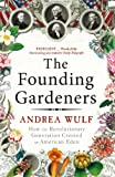 Founding Gardeners: How the Revolutionary Generation Created an American Eden