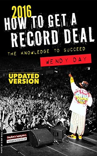 How to Get a Record Deal (2016 Version): The Knowledge to Succeed