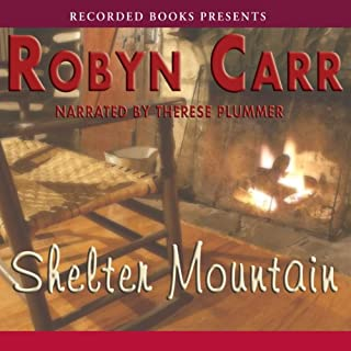 Shelter Mountain                   By:                                                                                                                                 Robyn Carr                               Narrated by:                                                                                                                                 Therese Plummer                      Length: 12 hrs and 45 mins     2,853 ratings     Overall 4.5