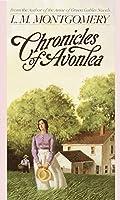 Chronicles of Avonlea (L.M. Montgomery Books)