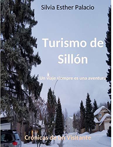 Turismo de Sillón: Siempre un viaje es una aventura (Crónicas de un Visitante nº 1)