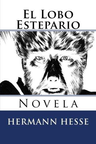 El Lobo Estepario: Novela (Spanish Edition)