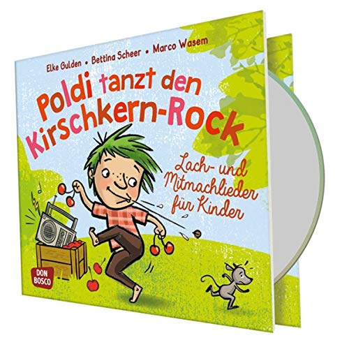 Poldi tanzt den Kirschkern-Rock, Audio-CD. Lach- und Mitmachlieder für Kinder