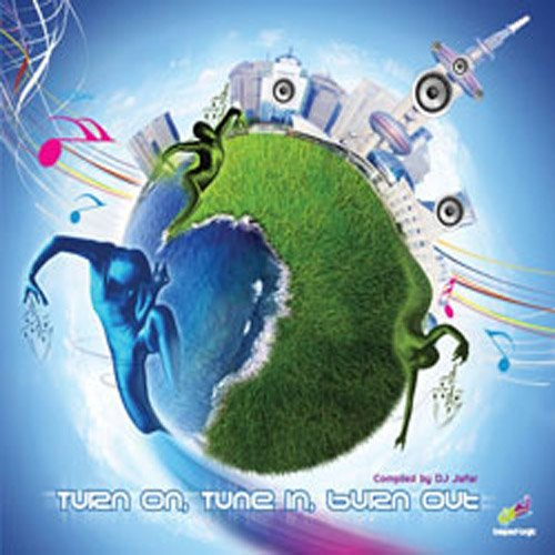 Turn on Tune in Burn Out-Compi