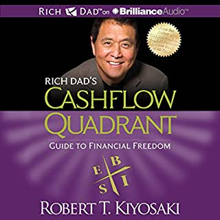 Rich Dad's Cashflow Quadrant     Guide to Financial Freedom               By:                                                                                                                                 Robert T. Kiyosaki                               Narrated by:                                                                                                                                 Tim Wheeler                      Length: 8 hrs and 48 mins     7,324 ratings     Overall 4.8