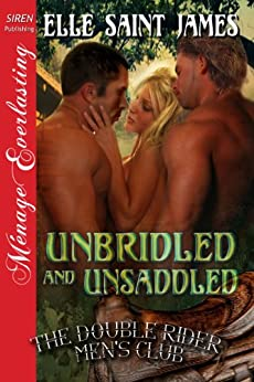 Unbridled and Unsaddled [The Double Rider Men's Club 9] (Siren Publishing Menage Everlasting) by [Elle Saint James]