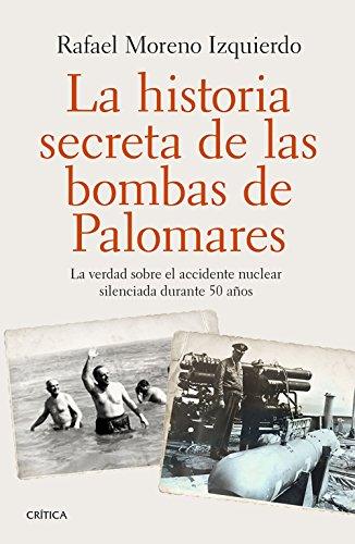 La historia secreta de las bombas de Palomares: La verdad sobre el accidente nuclear silenciada durante 50 años (Contrastes)