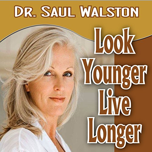 Look Younger Live Longer audiobook cover art