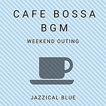 Cafe Bossa BGM - Weekend Outing
