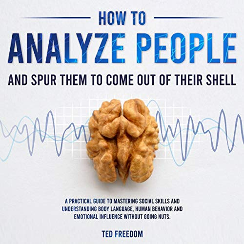 How to Analyze People: And Spur Them to Come Out of Their Shell cover art