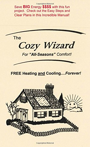 The Cozy Wizard: FREE Heating and Cooling - Forever! Let the Sun do the work - Go GREEN!