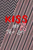 Kiss My Two Lips: Notebook Journal Composition Blank Lined Diary Notepad 120 Pages Paperback Pink Points Lips