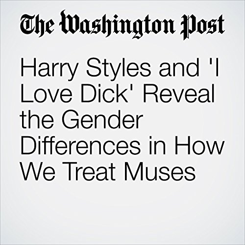 Harry Styles and 'I Love Dick' Reveal the Gender Differences in How We Treat Muses copertina