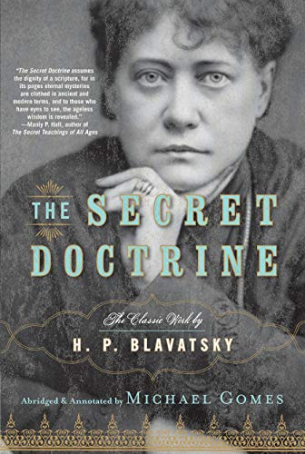 Compare Textbook Prices for The Secret Doctrine: The Classic Work, Abridged and Annotated First Edition Edition ISBN 9781585427086 by Blavatsky, H.P.,Gomes, Michael