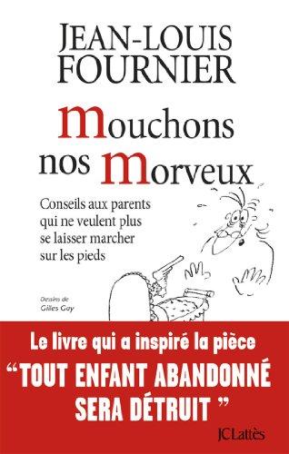 Mouchons nos morveux (Essais et documents)