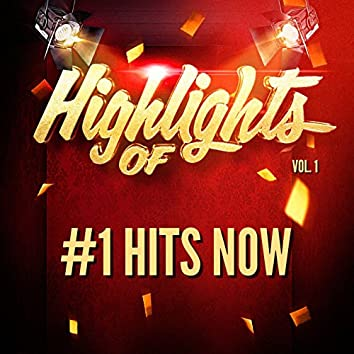 Highlights of #1 Hits Now, Vol. 1